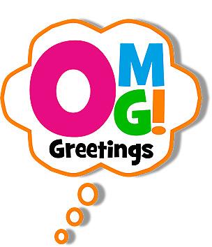 Greetings OMG