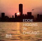 In Chicago by Eddie Higgins (CD, Dec-1995, Solo Art)