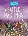 The Battle of Hastings by Franklin Watts, Claudia Martin, Izzi Howell (Hardback, 2016)