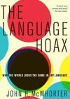 The Language Hoax by John H. McWhorter (Paperback, 2016)