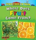 Where Does Fruit Come from? by Linda Staniford (Hardback, 2016)