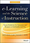 E-Learning and the Science of Instruction: Proven Guidelines for Consumers and Designers of Multimedia Learning by Richard E. Mayer, Ruth C. Clark (Hardback, 2016)