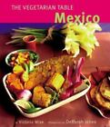 Vegetarian Table : Mexico by Victoria Wise (1995, Hardcover)