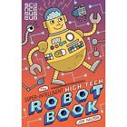 The Super-Intelligent, High-Tech Robot Book by The Science Museum (Paperback, 2017)
