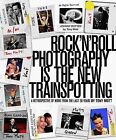 Rock 'n' Roll Photography is the New Trainspotting: A Retrospective of Work from the Last 30 Years by Tony Mott (Paperback, 2011)