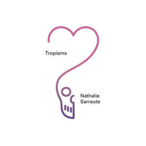Tropisms by Nathalie Sarraute, M Jolas (translator)