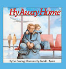 Fly Away Home by Eve Bunting (Hardback, 1993)