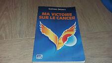 MA VICTOIRE SUR LE CANCER / GUSTAVE DESSERS
