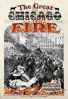 The Great Chicago Fire by Robin Johnson (Hardback, 2016)