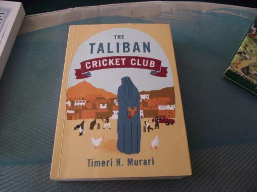 1 of 1 - The Taliban Cricket Club - By Timeri N. Murari.