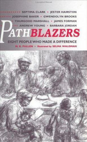 Pathblazers: Eight People Who Made a Difference Fullen, M. K. Paperback Used -