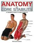 Anatomy of Core Stability: A Trainer's Guide to Core Stability by Hollis Liebman (Paperback / softback, 2013)