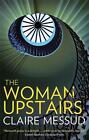 The Woman Upstairs von Claire Messud (2014, Taschenbuch)