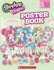 Pullout Poster Book (Shopkins: Shoppies) by Scholastic (Paperback / softback, 2016)