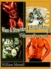 Mass and Structure Bodybuilding Fitness Journal by William Murrell 1425923992