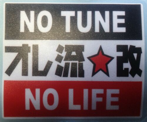 No Tune No Life Honda Acura B16 B18 Full Color Sticker Decal Vinyl