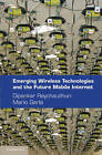Emerging Wireless Technologies and the Future Mobile Internet by Cambridge University Press (Hardback, 2011)