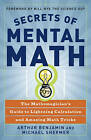 Secrets Of Mental Math: The Mathemagician's Guide to Lightening Calculation and Amazing Maths Tricks by Arthur Benjamin, Michael Shermer (Paperback, 2007)