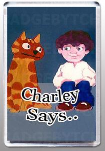 CHARLEY-SAYS-LARGE-FRIDGE-MAGNET-70-039-s-CLASSIC