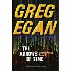 The Arrows of Time by Greg Egan (Paperback, 2014)
