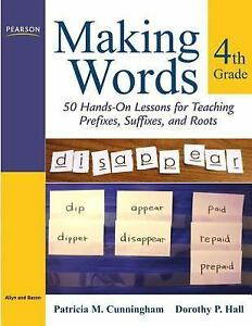 Making-Words-Making-Words-Fourth-Grade-50-Hands-On-Lessons-for-Teaching-Prefixes-Suffixes-and-Roots