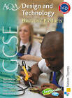AQA GCSE Design and Technology: Electronic Products by Harry Longworth, Samantha Forsyth, Keith Mellens, Paul Anderson, Richard Johnson, Neil Cafferky (Paperback, 2009)