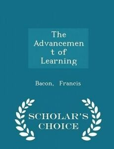 The-Advancement-of-Learning-Scholar-039-s-Choice-Edition-by-Francis-Bacon