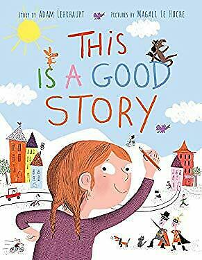 This Is a Good Story by Lehrhaupt, Adam