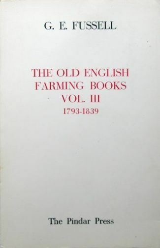 Old English Farming Books : 1793-1839, Hardcover by Fussell, George Edwin, Br...