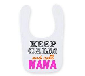 CoopéRative Keep Calm And Call Nana Bavoir Bébé Mignon Drôle Facile Attachez Mignon Nanny Baby Bib B023-afficher Le Titre D'origine