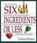 Six Ingredients or Less Cookbook by Carlean Johnson (2008, Paperback, Revised, Expanded)