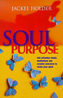 Soul Purpose: Self-affirming Rituals, Meditations and Creative Exercises to Revive Your Spirit by Jackee Holder (Paperback, 1999)