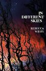 In Different Skies by Rebecca Wilby (Paperback, 2010)