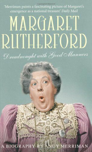 1 of 1 - Margaret Rutherford: Dreadnought with Good Manners by Merriman, Andy 1845135857