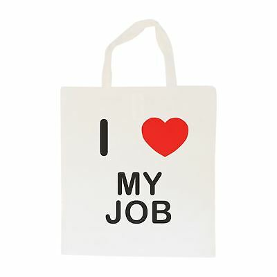 I Love My Job - Cotton Bag | Size choice Tote, Shopper or Sling