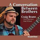 Conversation Between Brothers 0716043181421 by Craig Brann CD