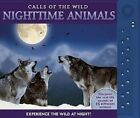 Calls of the Wild: Nighttime Animals: Experience the Wild at Night! by Paul Beck (Hardback, 2016)