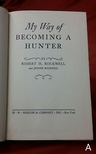 Vintage-1955-1st-Edition-My-Way-of-Becoming-a-Hunter-by-Robert-amp-Jeanne-Rockwell