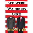 We Were Warriors Once 9781453537404 by Jeffrey M Freeman Paperback