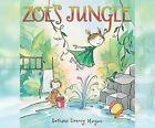 Zoe's Jungle by Bethanie Deeney Murguia (CD-Audio, 2015)
