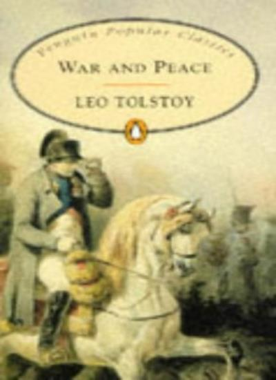 War and Peace (Penguin Popular Classics) By  L.N. Tolstoy, Louise Maude, Aylmer