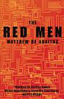 The Red Men by Matthew De Abaitua (Paperback, 2007)