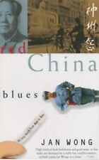 Red China Blues: My Long March From Mao to Now, Jan Wong, Very Good Book