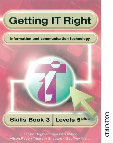Getting IT Right - ICT Skills Students' Book 3 (... by Wells, Geoffrey Paperback