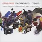 You Trashed My Tracks von Kitbuilders (2013)