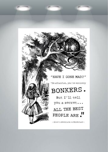 Alice In Wonderland Bonkers Quote Poster Art Print A0 A1 A2 A3 A4 A5 Maxi