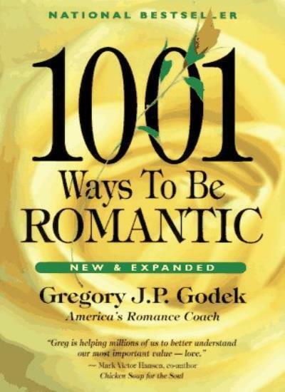 1001 Ways to be Romantic,Gregory J. P. Godek