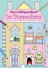 Mein Lieblingsmalbuch. Im Puppenhaus (2015, Taschenbuch)