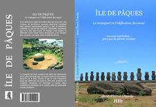 île de Pâques, Le transport et l'édification des moai, Jean Herve Daude