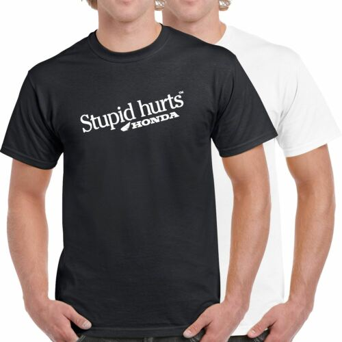 Honda Stupid Hurts Logo 100/% Cotton T-Shirt